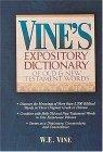 Vine's Expository Dictionary Of Old And New Testament Words Super Value Edition