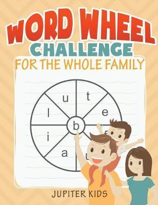 Word Wheel Challenge for the Whole Family