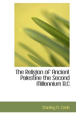 The Religion of Ancient Palestine the Second Millennium B.c