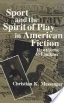 Sport and the Spirit of Play in American Fiction