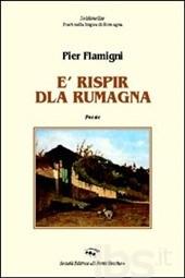 E' rispir dla Rumagna