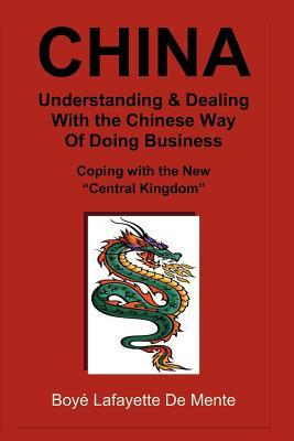 China Understanding & Dealing With the Chinese Way of Doing Business