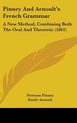 Pinney and Arnoults French Grammar