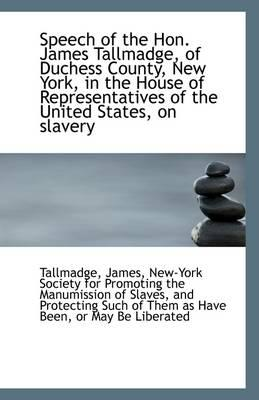 Speech of the Hon. James Tallmadge, of Duchess County, New York, in the House of Representatives of