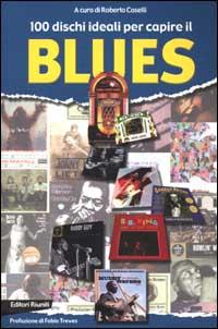 Cento dischi ideali per capire il blues
