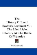 The History of Lord Seaton's Regiment V1