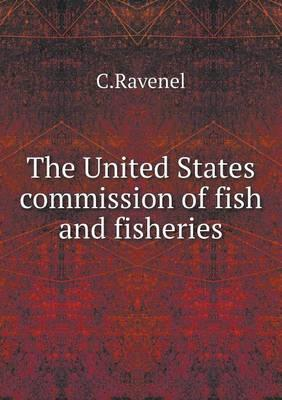 The United States Commission of Fish and Fisheries