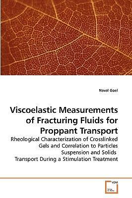 Viscoelastic Measurements of Fracturing Fluids for Proppant Transport
