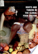 Roots and Tubers in the Global Food System