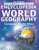 The Usborne Internet-Linked Encyclopedia of World Geography With Complete Wprld Atlas