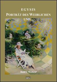 Porträt des Weiblichen und... der weg der schnecke und... die quadratur des kreises. Ediz. italiana e tedesca