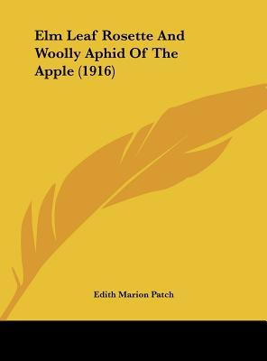 ELM Leaf Rosette and Woolly Aphid of the Apple (1916)
