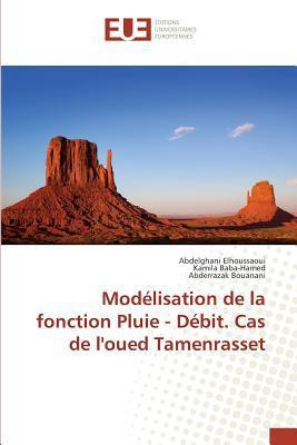 Modélisation de la Fonction Pluie - Debit. Cas de l'Oued Tamenrasset