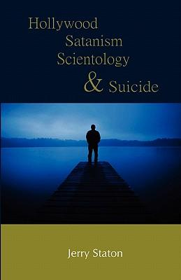 Hollywood, Satanism, Scientology, and Suicide