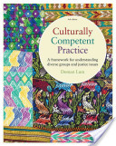 Culturally Competent Practice: A Framework for Understanding