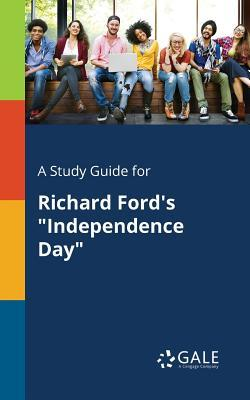 """A Study Guide for Richard Ford's """"Independence Day"""""""