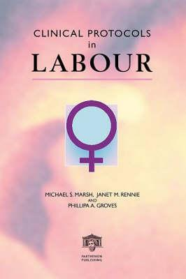 Clinical Protocols in Labour