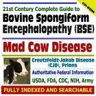 21st Century Complete Guide to Bovine Spongiform Encephalopathy