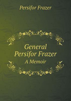 General Persifor Frazer a Memoir