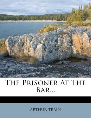 The Prisoner at the Bar...