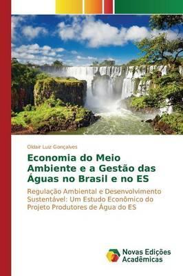Economia do Meio Ambiente e a Gestão das Águas no Brasil e no ES
