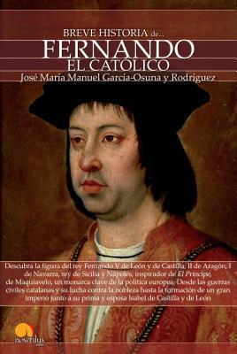 Breve historia de Fernando el Católico /Brief History of Fernando the Catholic