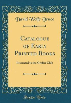 Catalogue of Early Printed Books