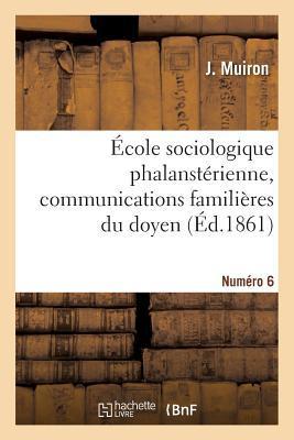 Ecole Sociologique Phalansterienne, Communications Familieres du Doyen. Numero 6