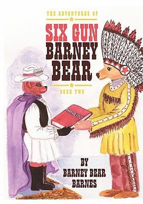 The Adventures of Six Gun Barney Bear 2