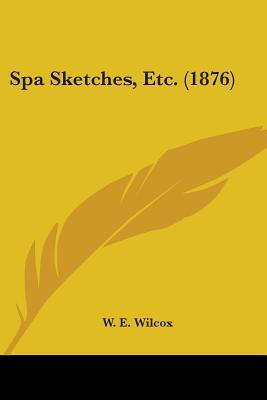 Spa Sketches, Etc. (1876)
