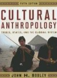 e-Study Guide for: Cultural Anthropology: Tribes, States, and the Global System by John H Bodley, ISBN 9780759118669