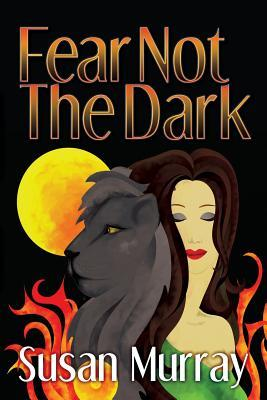 Fear Not The Dark