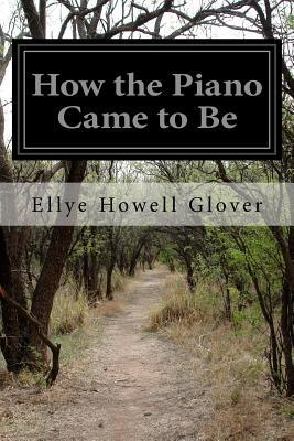 How the Piano Came t...
