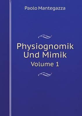 Physiognomik Und Mimik Volume 1