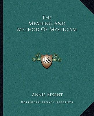 The Meaning and Method of Mysticism