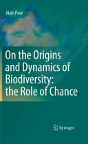 On the Origins and Dynamics of Biodiversity