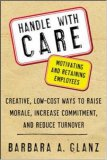Handle with Care: Motivating and Retaining Your Employees