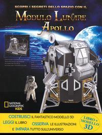 Scopri i segreti dello spazio con il modulo lunare Apollo. Ediz. a colori. Con gadget