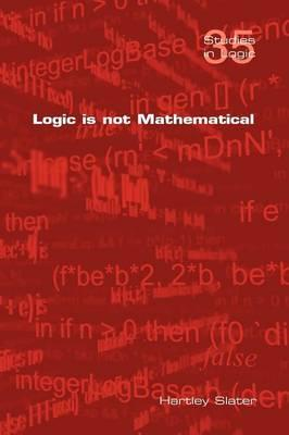 Logic is Not Mathematical