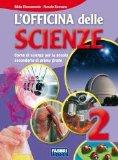 L'officina delle scienze. Per le Scuole