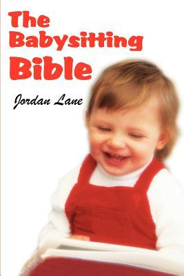 The Babysitting Bible
