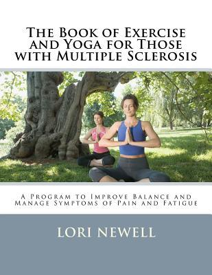 The Book of Exercise and Yoga for Those With Multiple Sclerosis