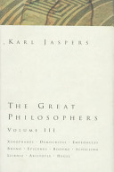 The Great Philosophers: Xenophanes, Democritus, E