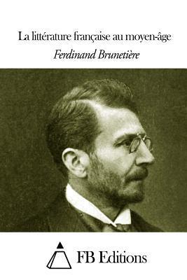 La Littérature Française Au Moyen-âge