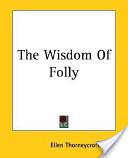 The Wisdom of Folly