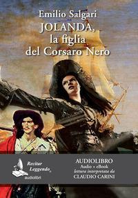 Jolanda, la figlia del Corsaro Nero. Audiolibro. CD Audio formato MP3