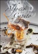 Alfonso Caputo. Il gusto del mare alla taverna del capitano