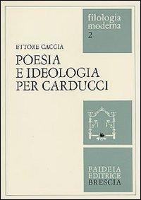 Poesia e ideologia per Carducci