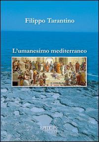 L'Umanesimo mediterraneo. Orizzonte storico-culturale per la costruzione di una cittadinanza cosmopolita