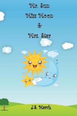 Mr. Sun, Miss Moon and Mrs. Star